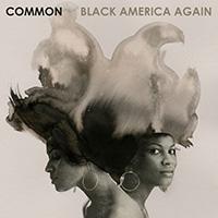 Common анонсировал дату выхода «Black America Again»