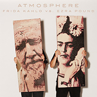 Atmosphere - «Frida Kahlo vs. Ezra Pound»