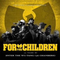 Документальный фильм «For The Children: 25 Years Of Enter The Wu-Tang (36 Chambers)»