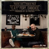 Masta Ace & Marco Polo - «E.A.T (Evolve And Transcend)»