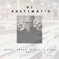 DJ Rhettmatic выпустил новый альбом «Loops, Chops, Beats & Vibes Vol. 2»